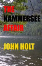 The Kammersee Affair by JohnHolt1943