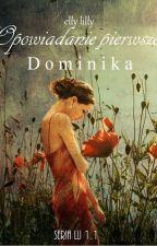 Opowiadanie pierwsze  Dominika by ellylilly1983