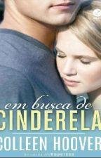 Em Busca De Cinderela by PalaDrumond