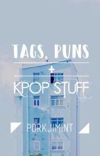 Tags, Puns, and Kpop Stuff by PorkJimint