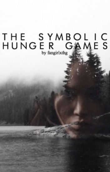 The Symbolic Hunger Games Hanna Wattpad