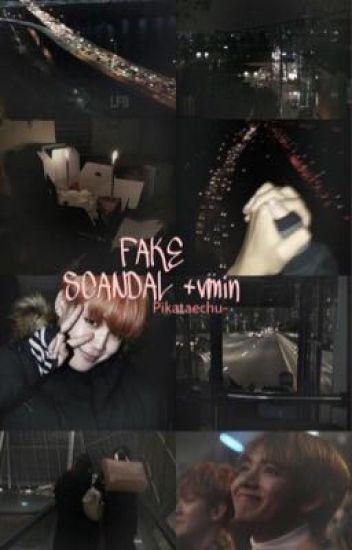 Fake Scandal [✔️]
