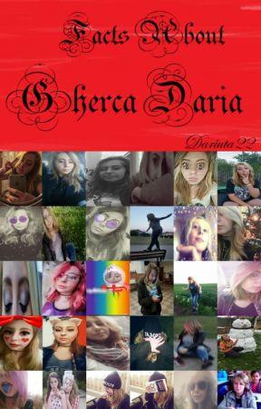 Ghercă Daria Facts by Dariuta22