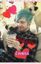 [EDITED] From Haters to Lovers (DanTDM x Reader)  by the_otaku_nerd