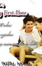 Dear, My First Love by xxPrettyWriterxx