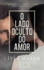 O Lado Oculto Do Amor by Liviamayer