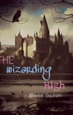 The Wizarding High by sharadboybiebs