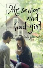 Mr Senior And Bad Girl by evi_2603