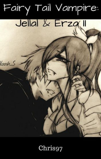 Fairy Tail Vampire:Jellal & Erza II