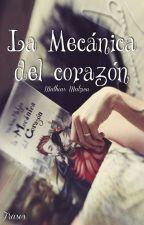 La Mecánica Del Corazón by BrokenDoll10