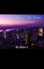 Another Chance.. [The Vamps and 5Sos FanFiction] by SkyyAlison_13