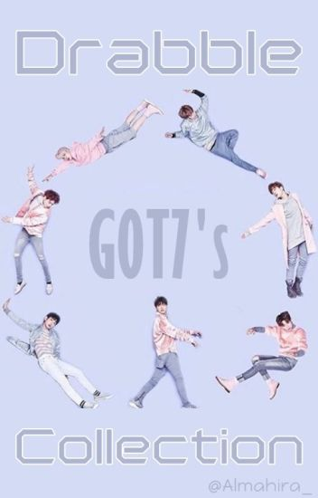 GOT7's - Drabble Collection