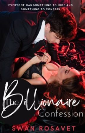 The Billionaire's confession #Wattys2017 by rosavet