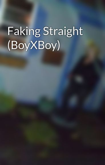 Faking Straight (BoyXBoy) by kittykatlove69