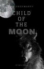 Dziecko Księżyca by bloodyMary7