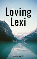 Loving Lexi by husky505