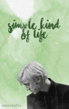 Simple Kind Of Life by xXBeckyFoo