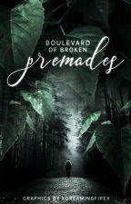 Boulevard Of Broken Premades by xDreamingFirex