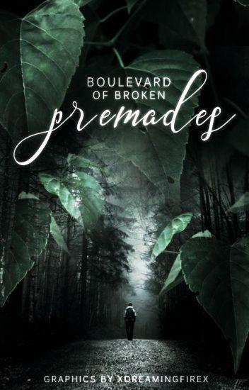 Boulevard Of Broken Premades