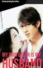 My Professor is My Husband by kazuzukufumika