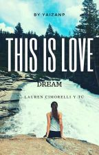 This is love (Lauren Cimorelli y tú) by yaizanp