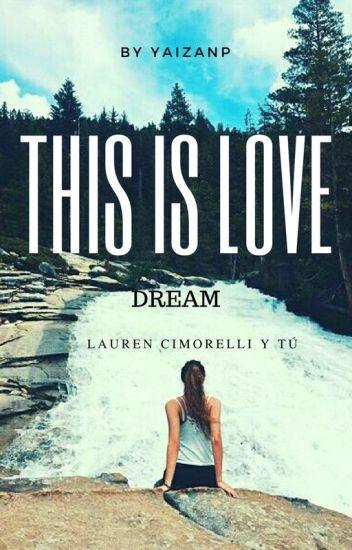 This is love (Lauren Cimorelli y tú)
