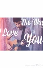 The Way I love You || Shawn Mendes by _theclimbgirl_