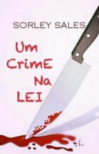 Um Crime Na Lei by sorleisales