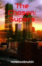 The Chosen: Supers by notebooknut01