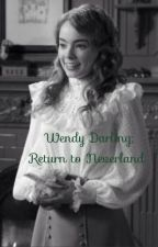 Wendy Darling; Return to Neverland by LexiWorkman