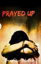 Prayed Up by SwagStarJohnson