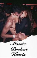 Mosaic Broken Hearts • Cameron Dallas Fanfiction  by Dallasfanatic