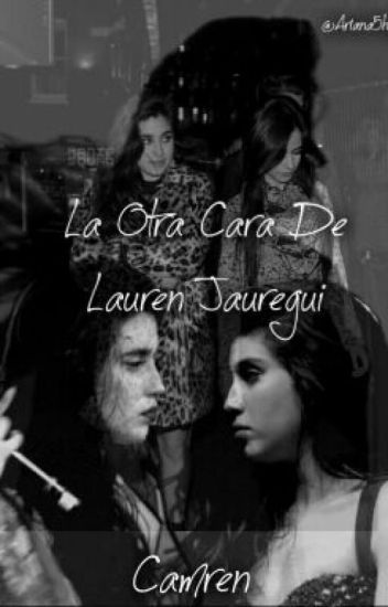 La Otra Cara De Lauren Jauregui [Camren]