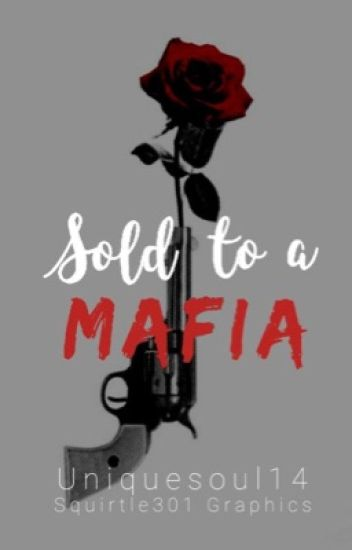 Sold to a Mafia (slowly editing)