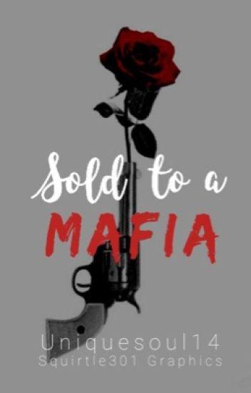 Sold to a Mafia