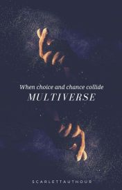 Multiverse by ScarlettAuthor