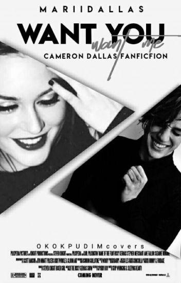 Want You Want Me 》Cameron Dallas {CONCLUÍDO}