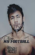 My Football Player {Neymar Jr Hungarian Fanfiction} by mynameislauraaaa