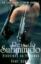 Reis Do Submundo - Herdeiros Da Vingança (Revisado) by Kass_Gomez