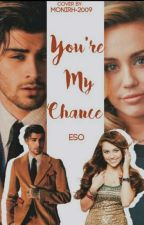 You're My Chance Z.M انت فرصتي -قيد التعديل-  by ESOoGad