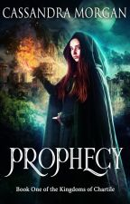 Prophecy by Cassandra_Morgan