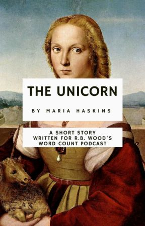 The Unicorn by MariaHaskins