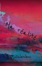 Ma réalité by juliaboubou