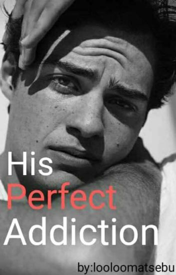 His Perfect Addiction.