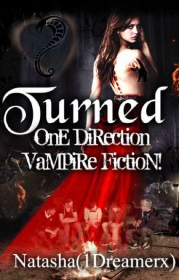 Turned (One Direction Vampire Fiction)