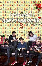 Problemele Directionerilor 3 by Georgianiss