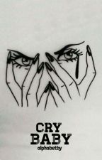 Cry Baby by alphabetby