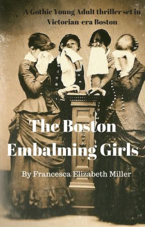 The Boston Embalming Girls by FrancescaMillerAutho