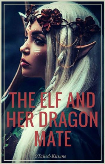 The Elf and Her Dragon Mate