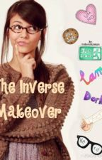 The Inverse Makeover by cheeckyzayn